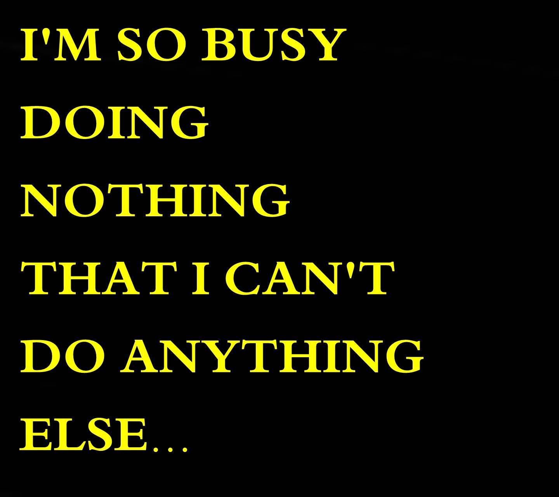 im so busy