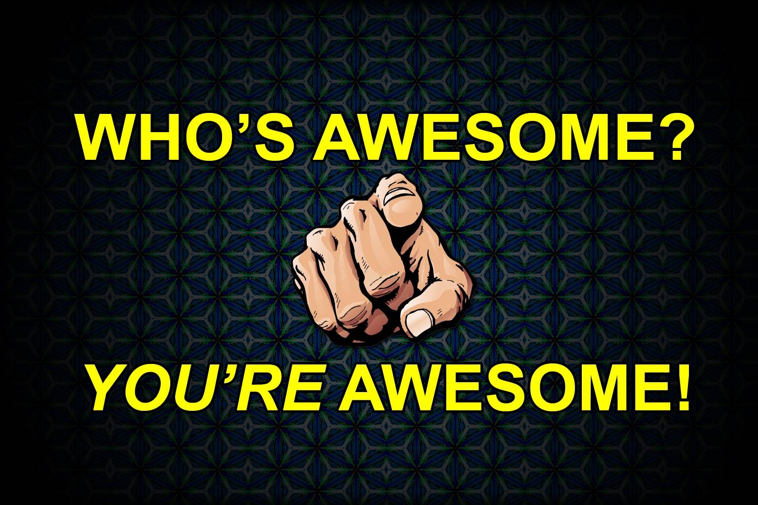 Youre Awesome