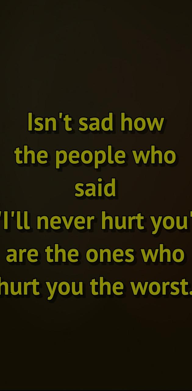hurt you the most