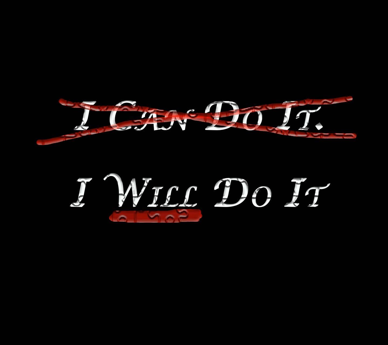 I will Do it