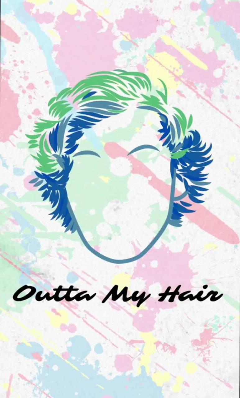 Outta my hair 2