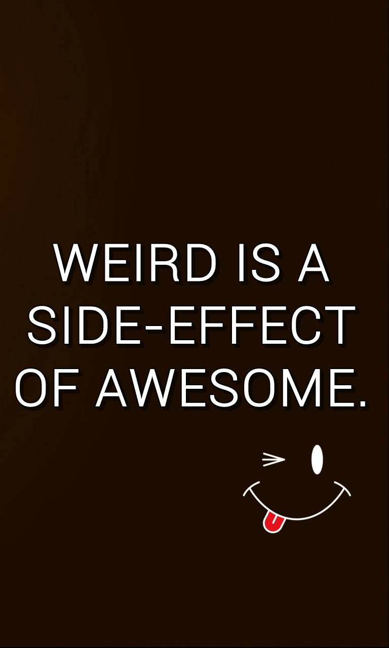 weird and awesome