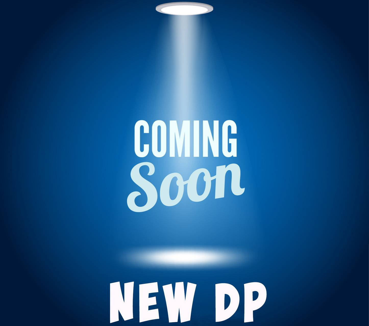 Coming Soon New Dp