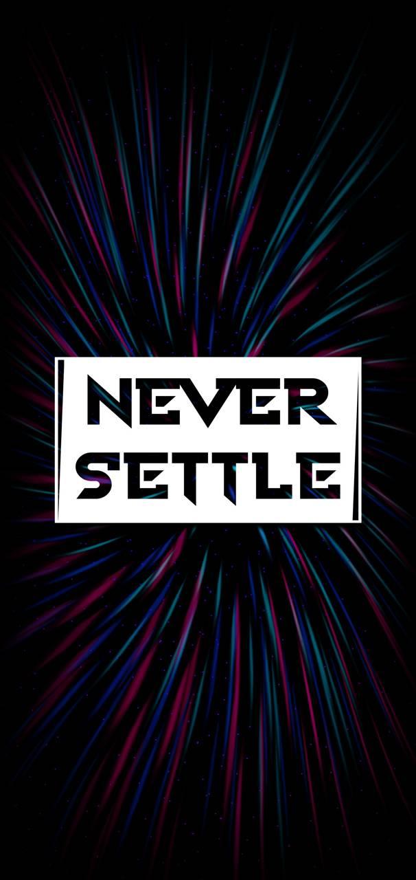 Never Settle Lite