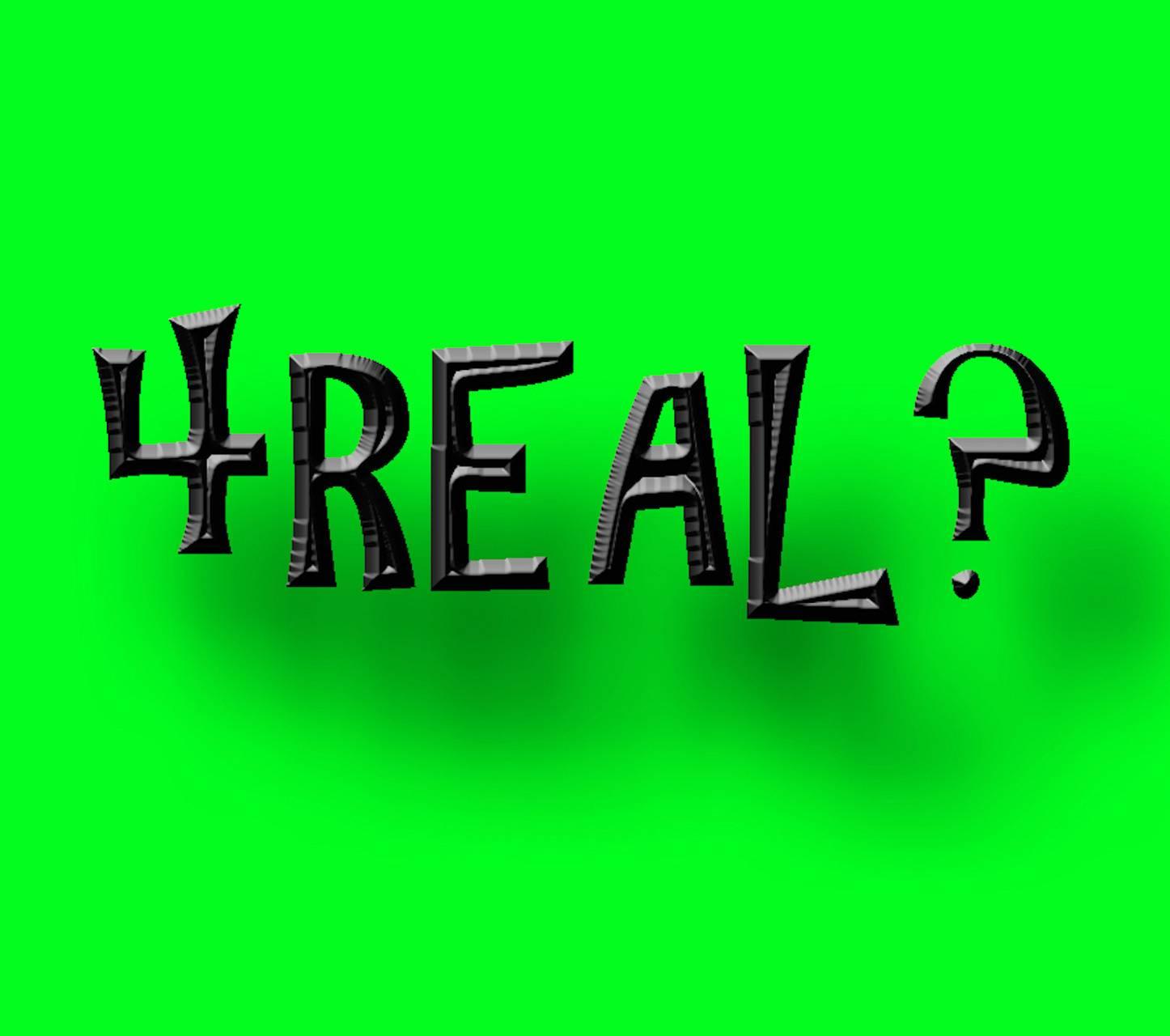 4 real