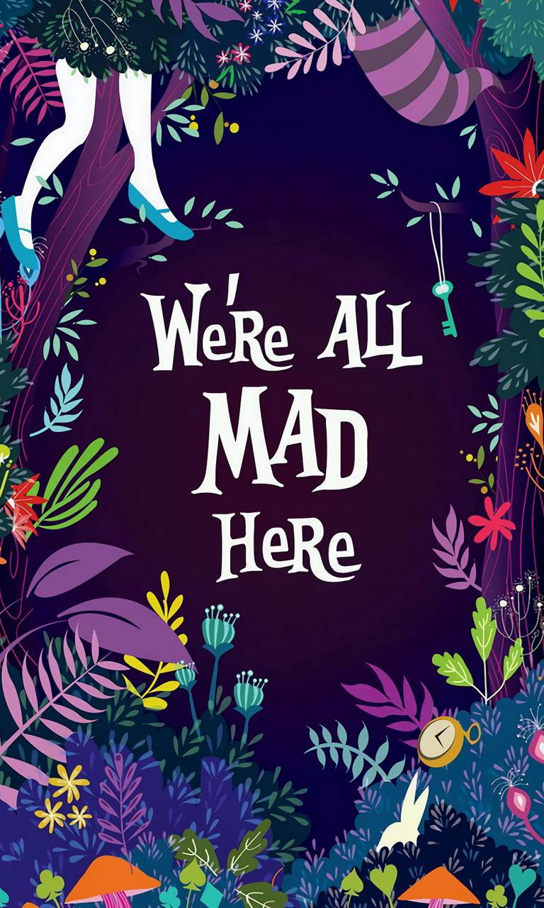 We Are All Mad Wallpaper By Aliceinwonderland91 2b Free On Zedge