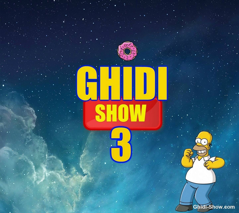 Ghidi Show 3