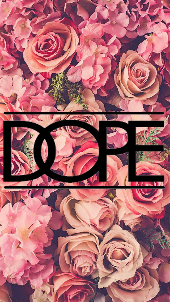 Dope roses
