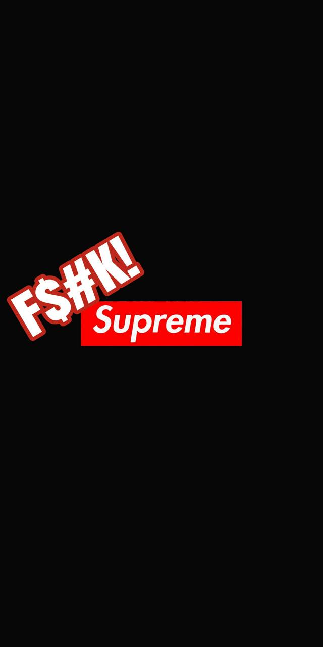 Fk Supreme Wallpaper By Cptmarvl D6 Free On Zedge
