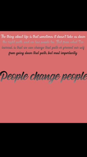 People change people
