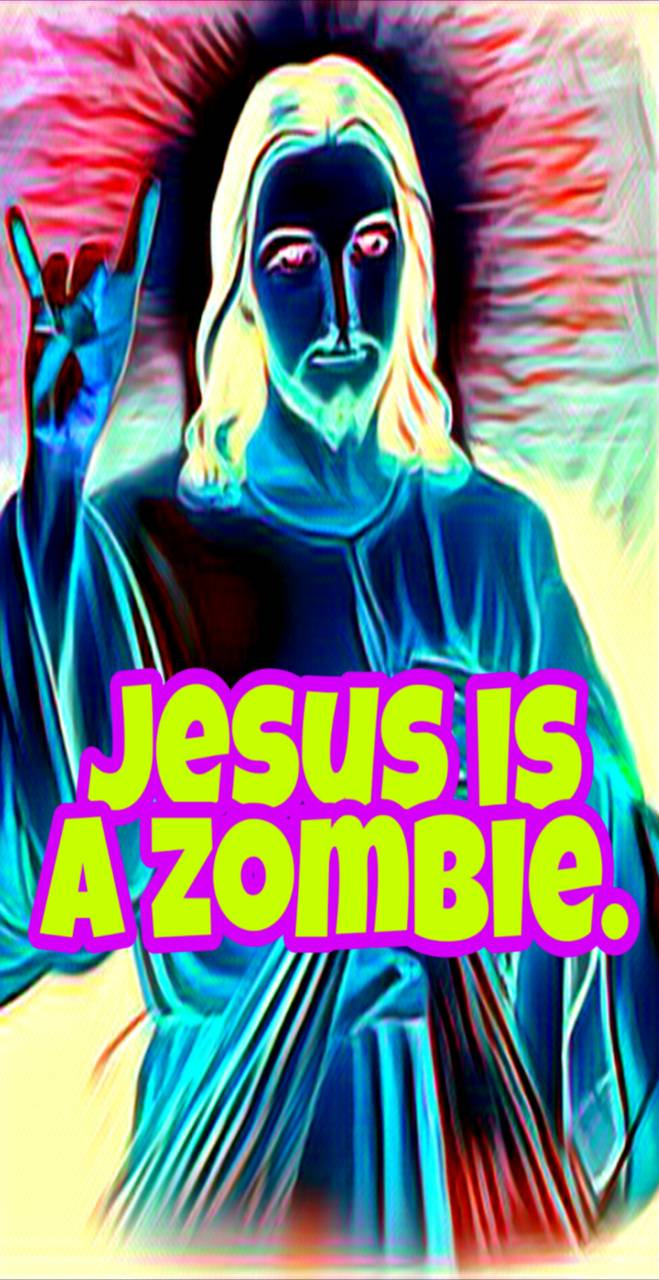 Zombie Jesus Wallpaper By Auntbootsy 2b Free On Zedge