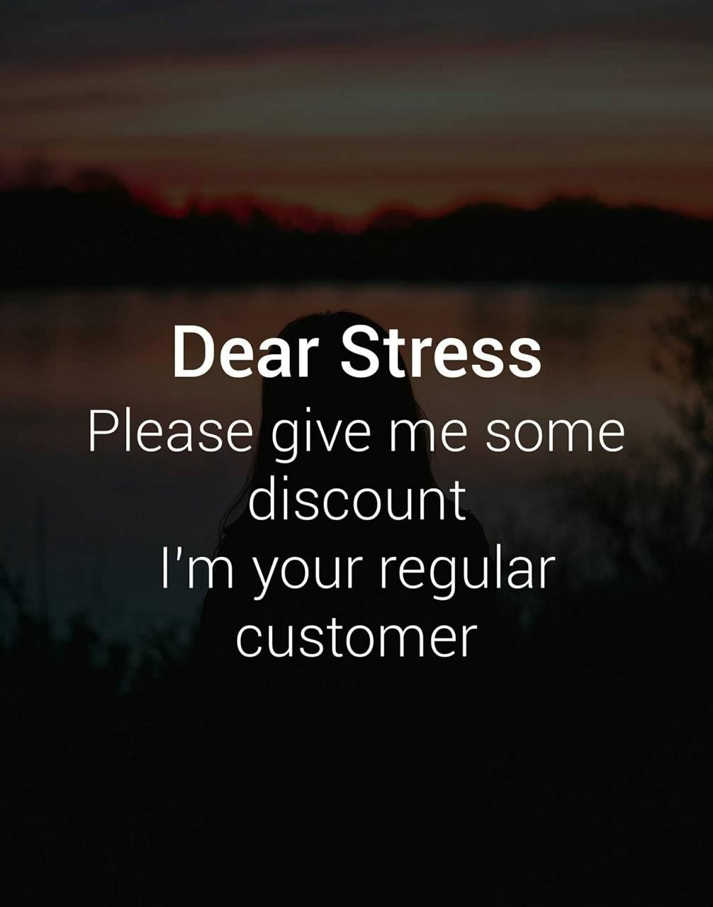 Dear stress