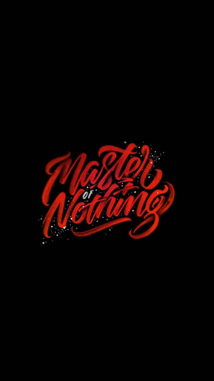 Master of Nothing