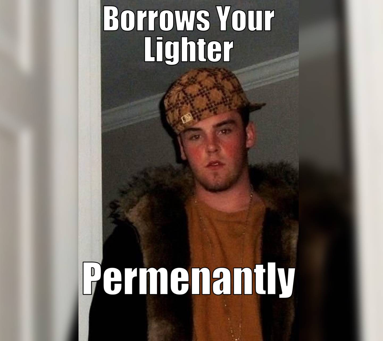 Borrows Your Lighter