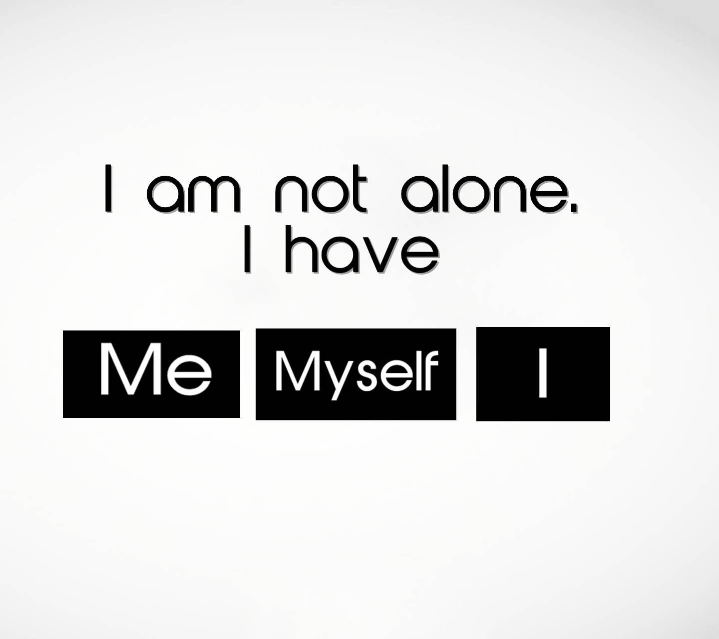 Me Myself And I Wallpaper By Julianna 47 Free On Zedge