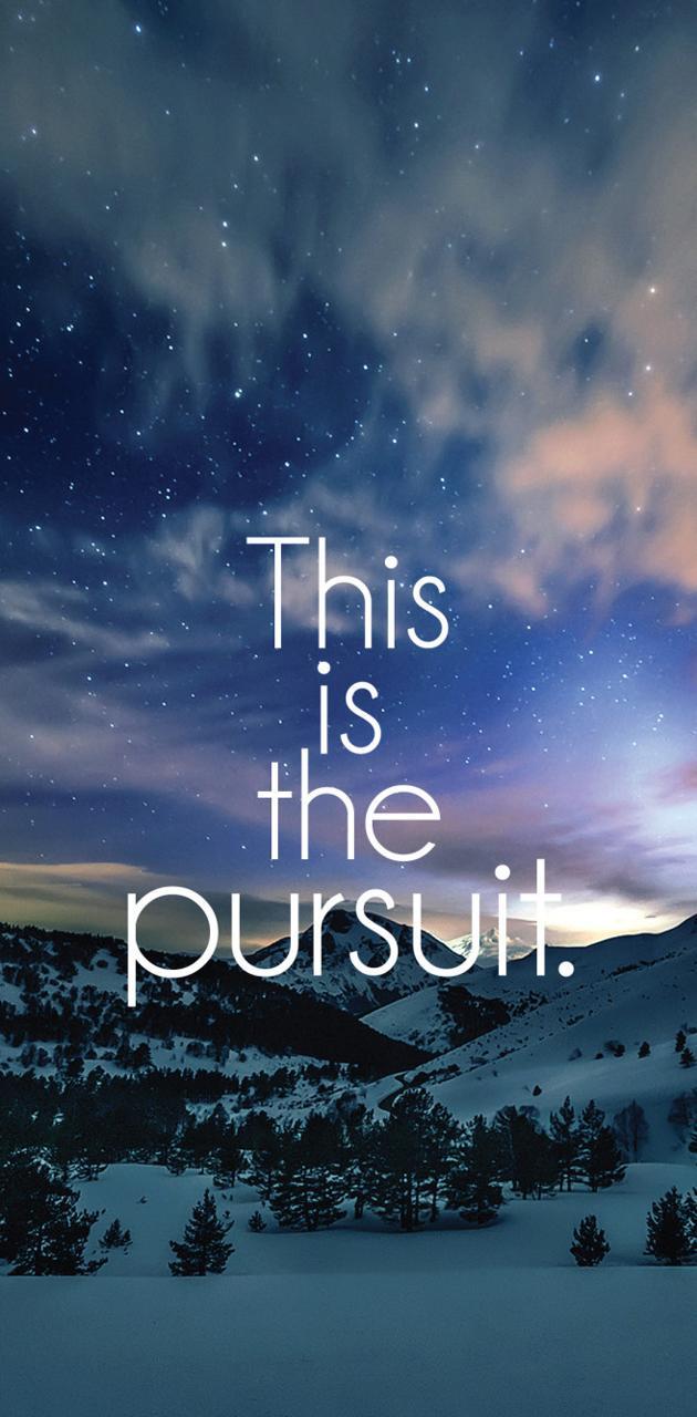 The pursuit