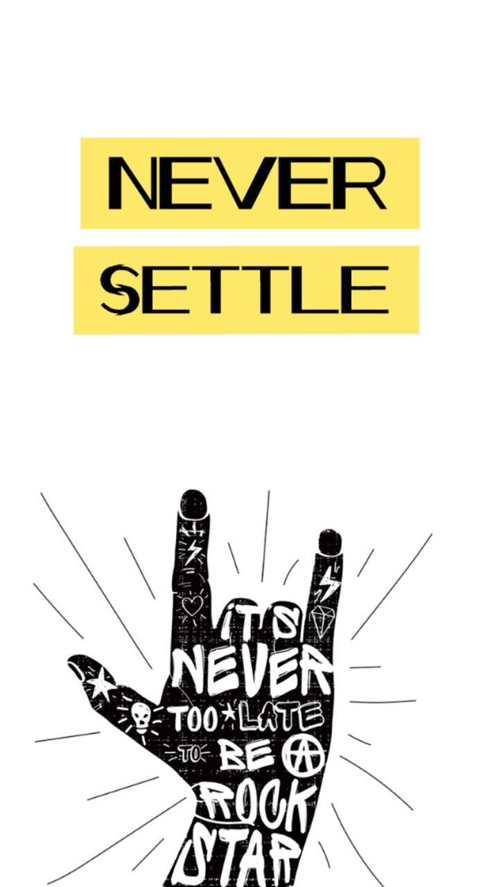 Never settle