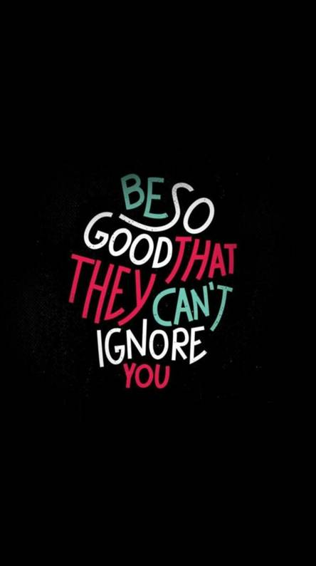be so good that