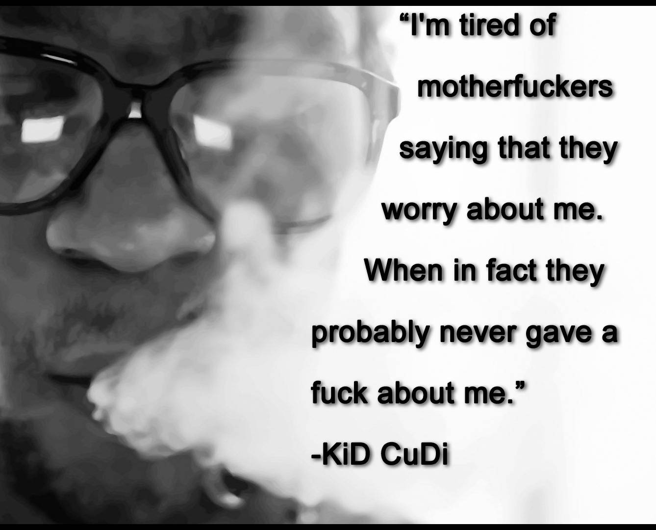 Kid Cudi Quote Wallpaper by NoahSmeeth - 46 - Free on ZEDGE™