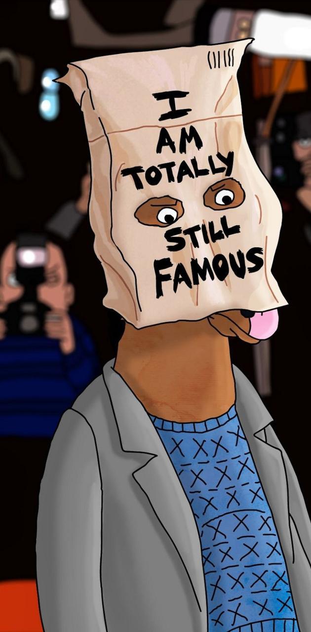 I am still famous