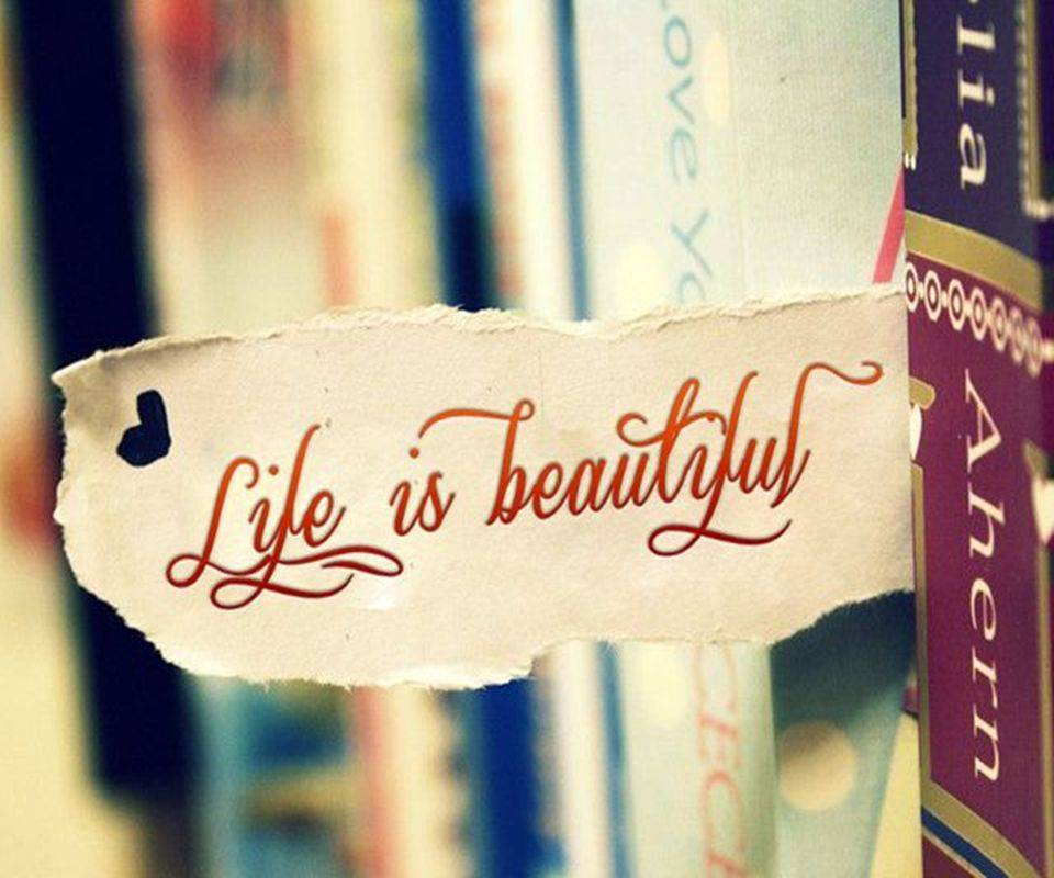 Life Is Beautiful Wallpaper by SupeR__Soul - 0e
