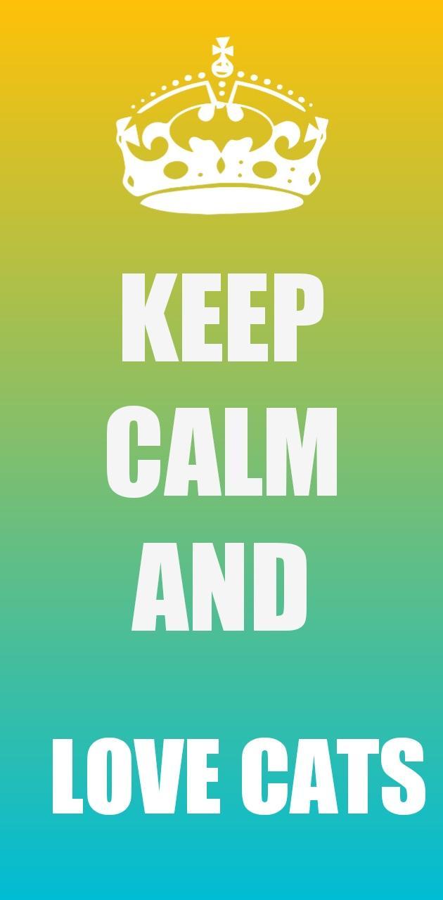 Keep Calm love cats
