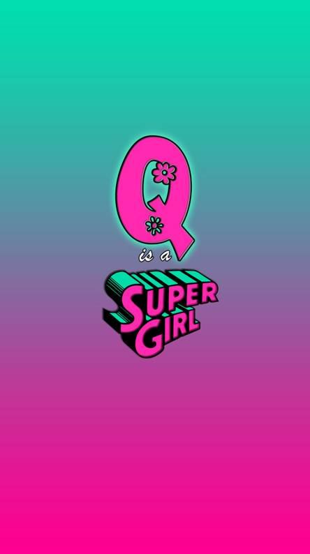 Q SUPER GIRL
