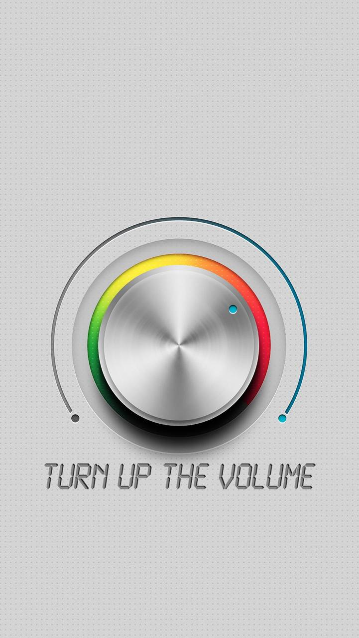 Turn Up The Volume Wallpaper By Karma Eb Free On Zedge