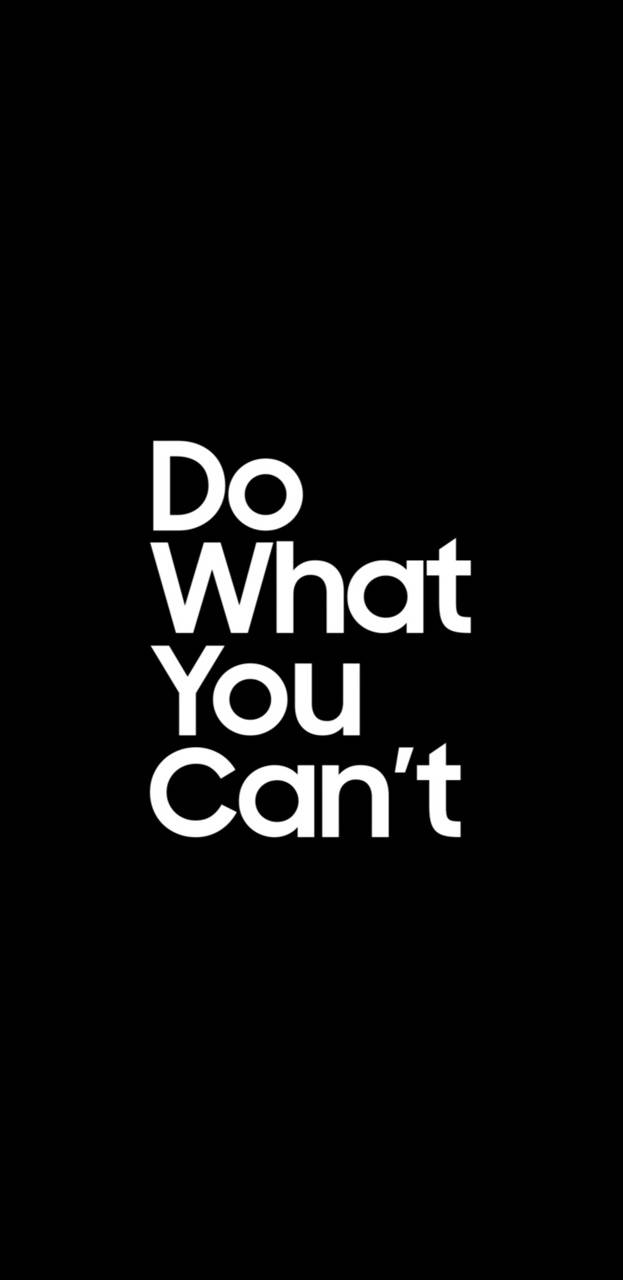 Do What You Cant