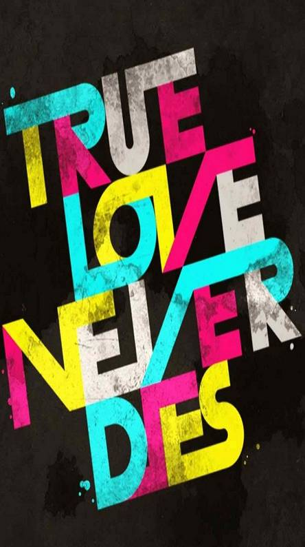 True Love Never Dies Ringtones And Wallpapers Free By Zedge