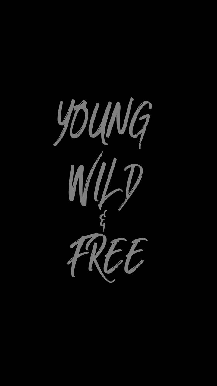Young Wild And Free Wallpaper By Reachparmeet 98 Free On