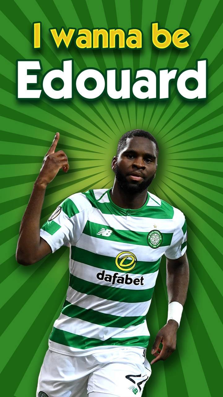 I wanna be Edouard