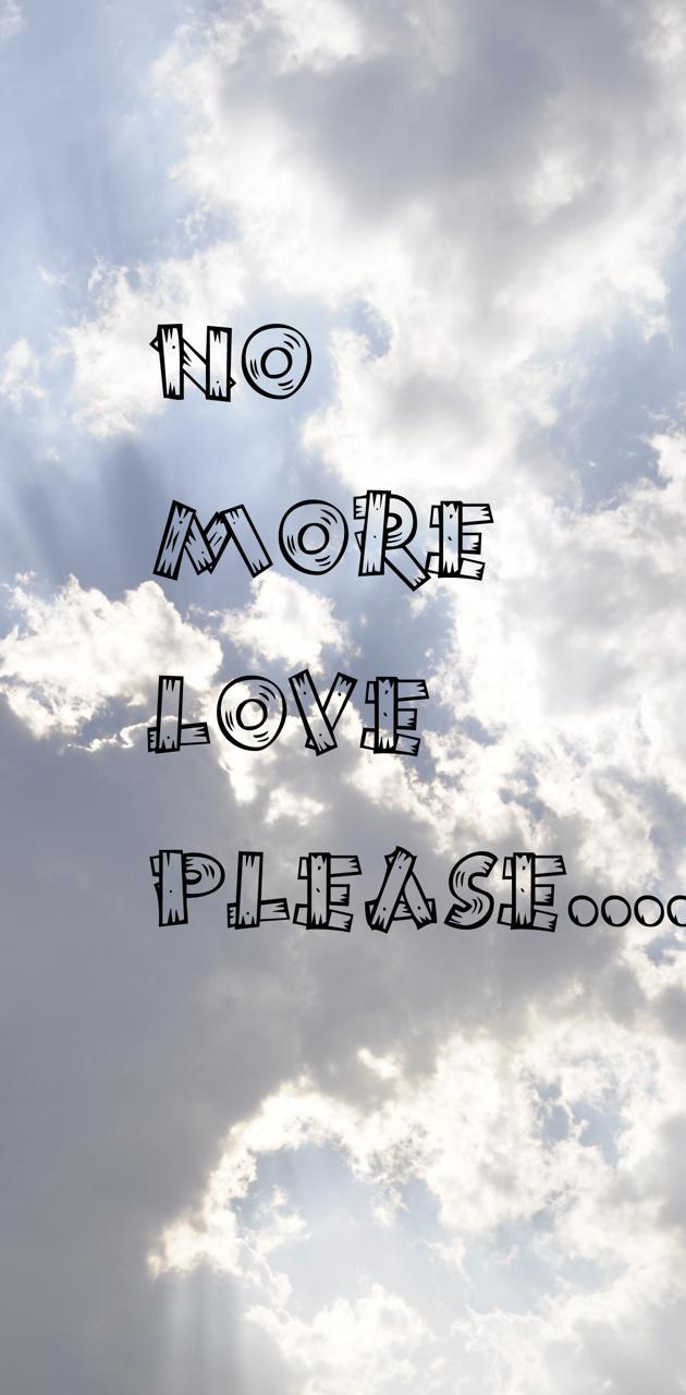 No more love
