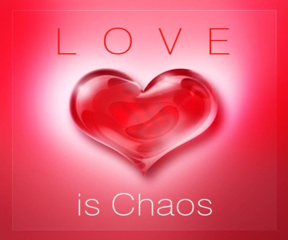 Love Is Chaos