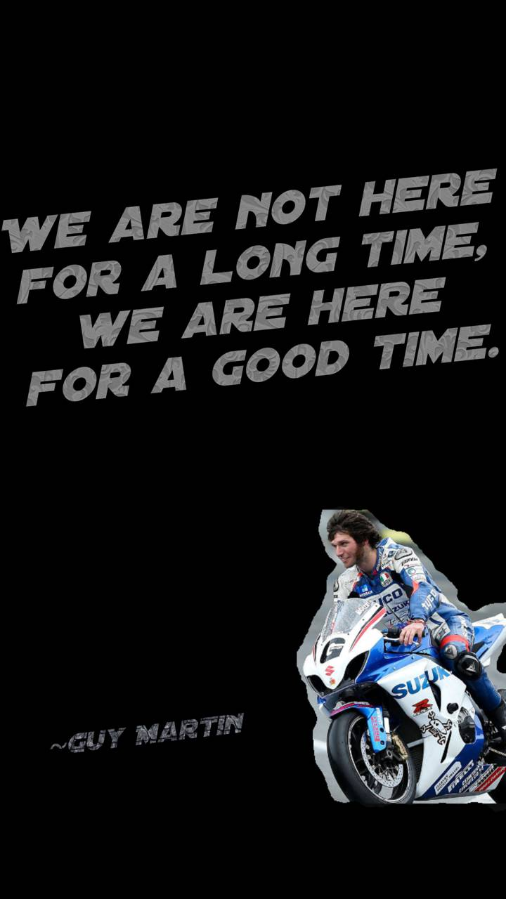 Guy Martin Quote Wallpaper By Dicksonjohn