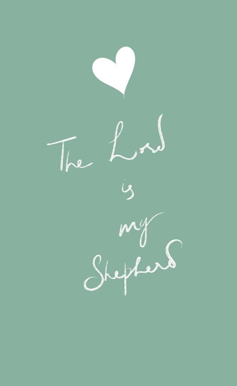 Lord Is My Shepherd Wallpaper By Reachmylord De Free On Zedge