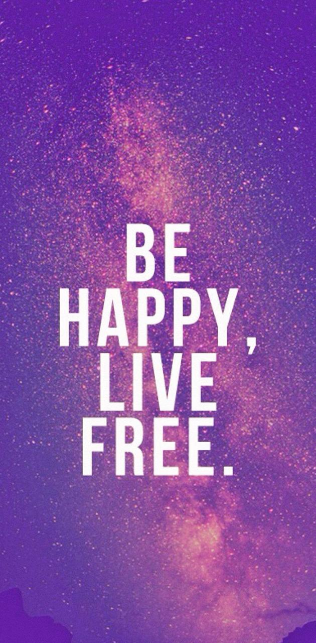 Be Happy Live Free