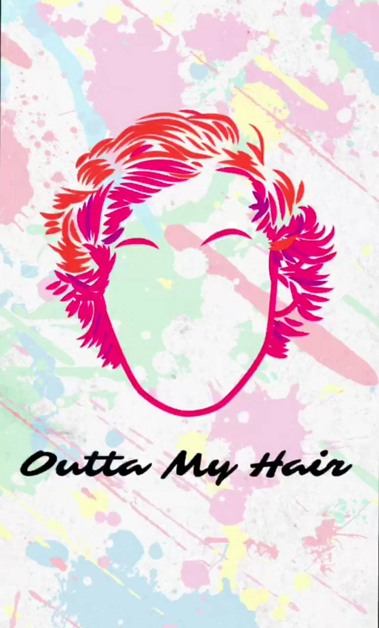Outta my hair 3