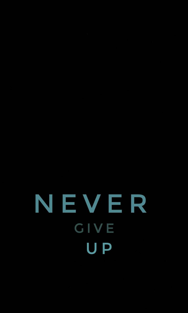 NEVER GIVE UO