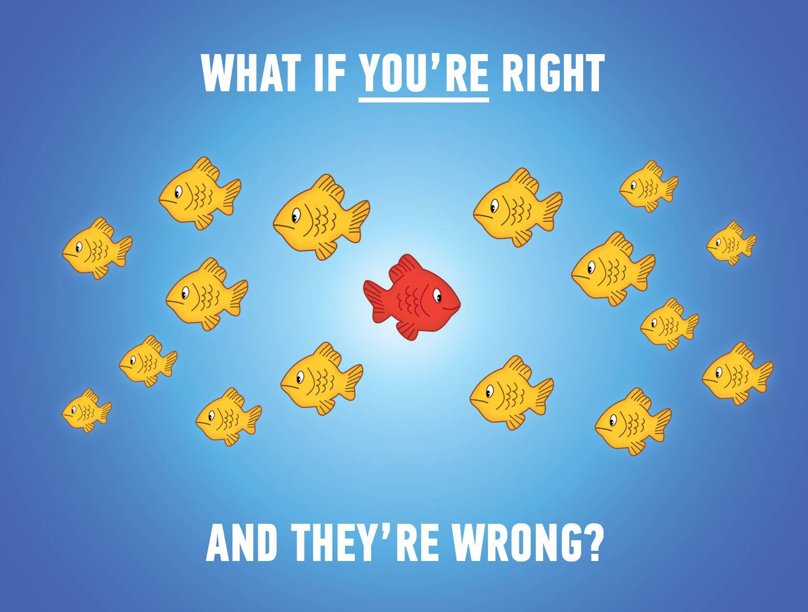 what if u are right