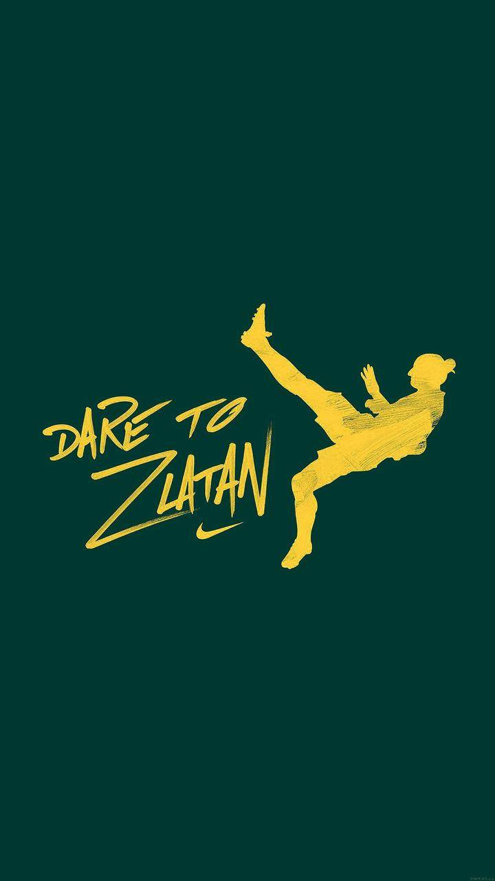 Dare To Zlatan