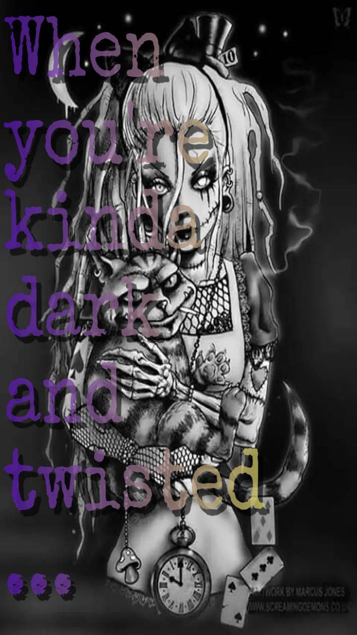 Dark and twisted