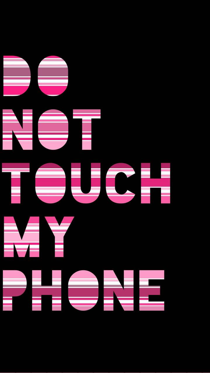 Dont Touch My Phone Wallpaper By Mayelisyan 02 Free On