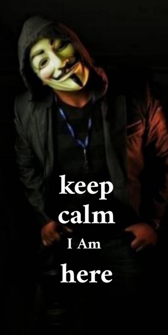keep calm i am here