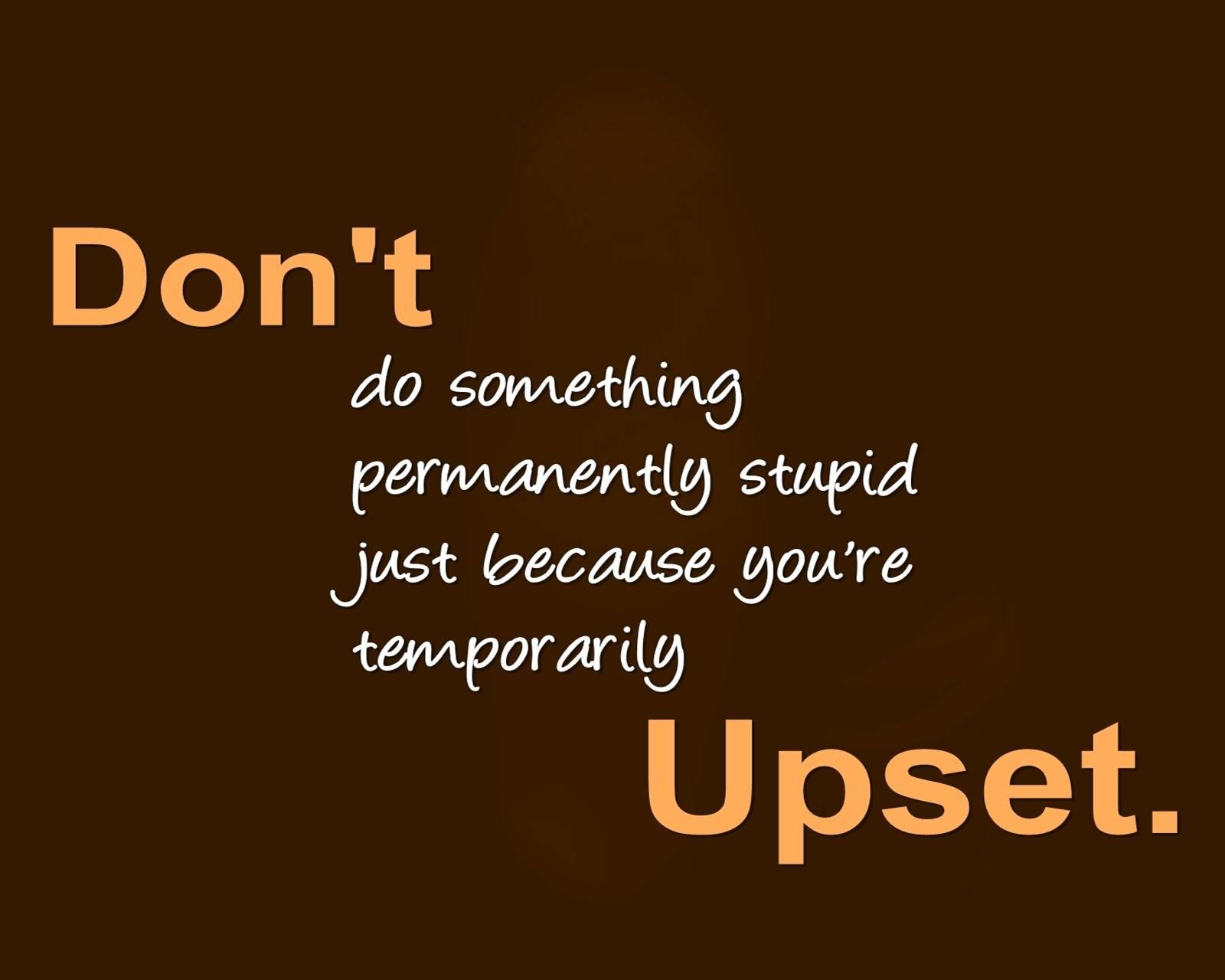 Temporarily Upset