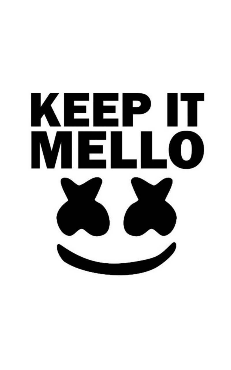 KEEP IT MELLO