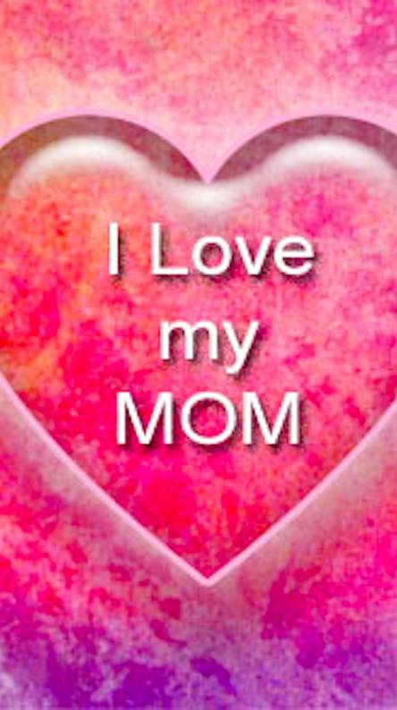I Love My Mom Wallpapers Free By Zedge