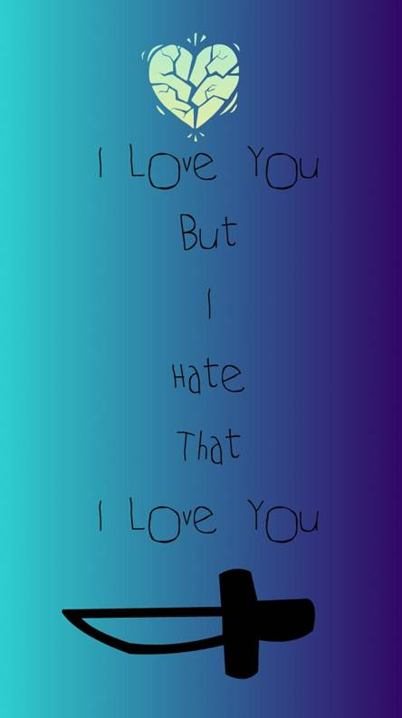 I Hate Love Wallpapers Free By Zedge