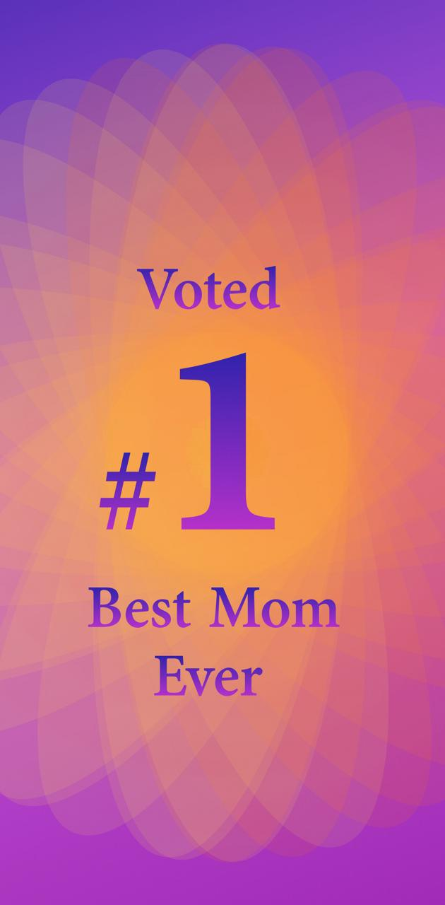 Voted number 1 Mom