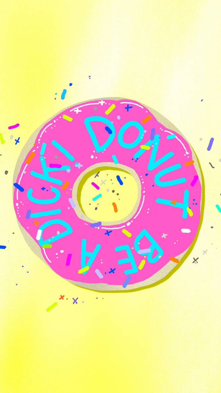 Donut be a d**k